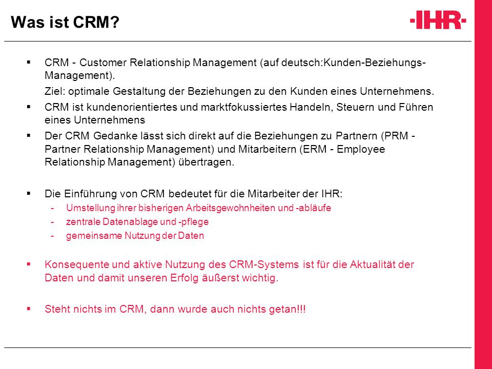 Was ist CRM CRM - Customer Relationship Management (auf deutsch:Kunden-Beziehungs-Management).