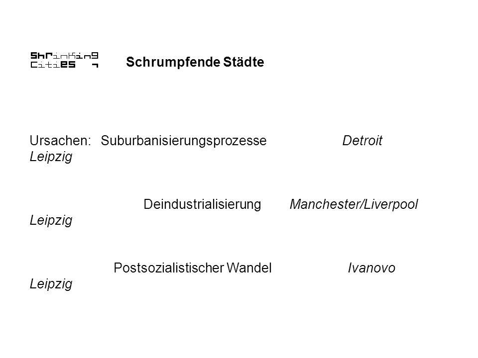 Ursachen: Suburbanisierungsprozesse Detroit Leipzig