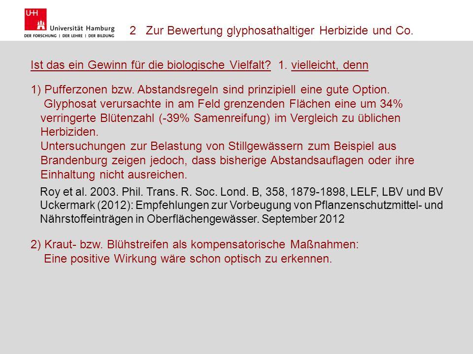 2 Zur Bewertung glyphosathaltiger Herbizide und Co.