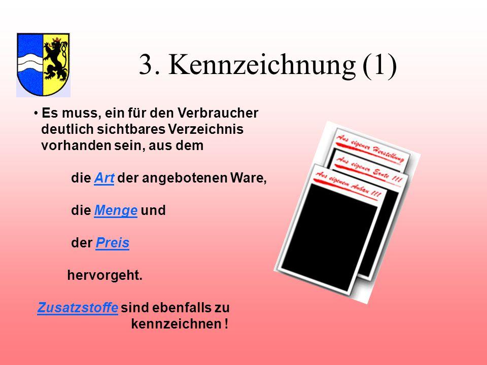 3. Kennzeichnung (1) Es muss, ein für den Verbraucher