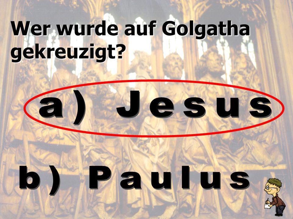 Wer wurde auf Golgatha gekreuzigt