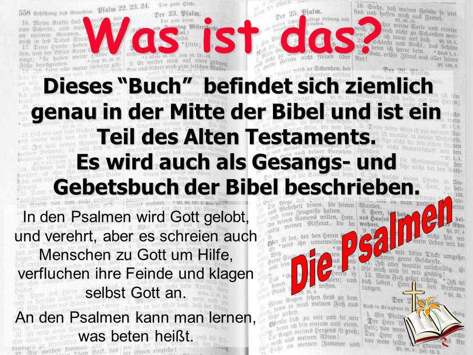 Was ist das Dieses Buch befindet sich ziemlich genau in der Mitte der Bibel und ist ein Teil des Alten Testaments.