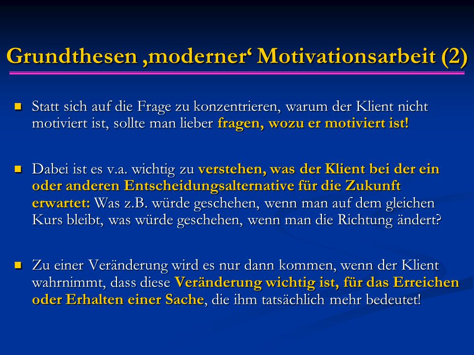 Grundthesen 'moderner' Motivationsarbeit (2)