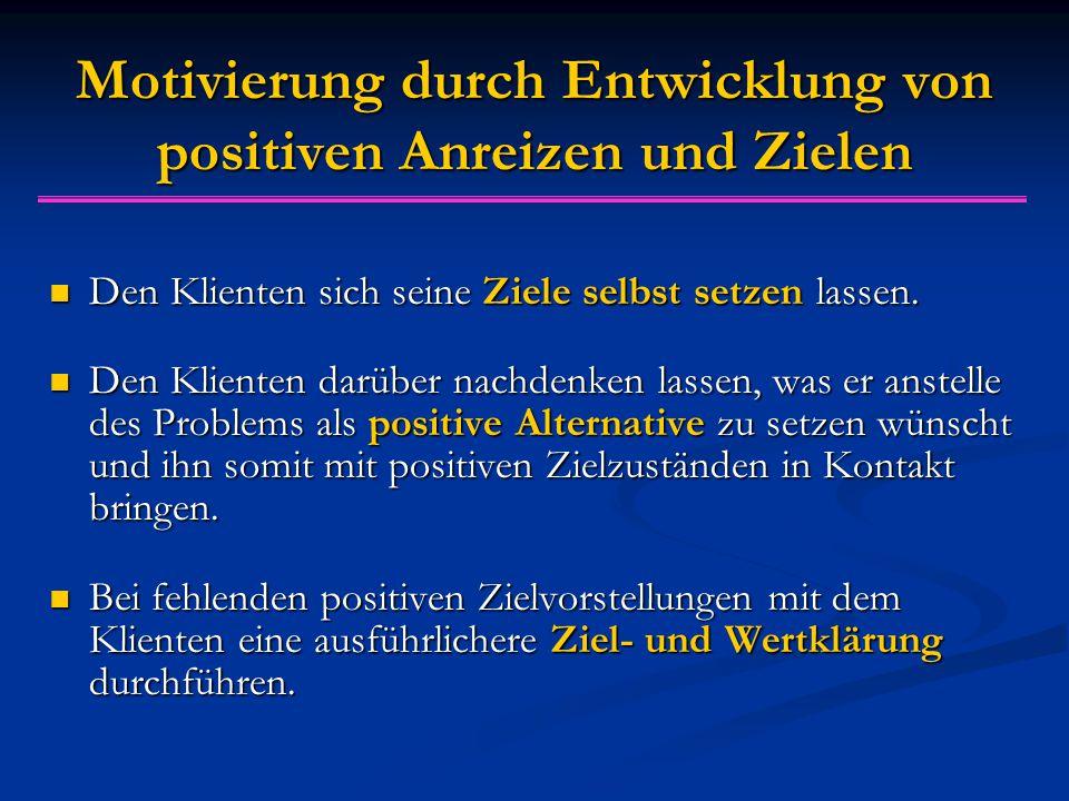 Motivierung durch Entwicklung von positiven Anreizen und Zielen