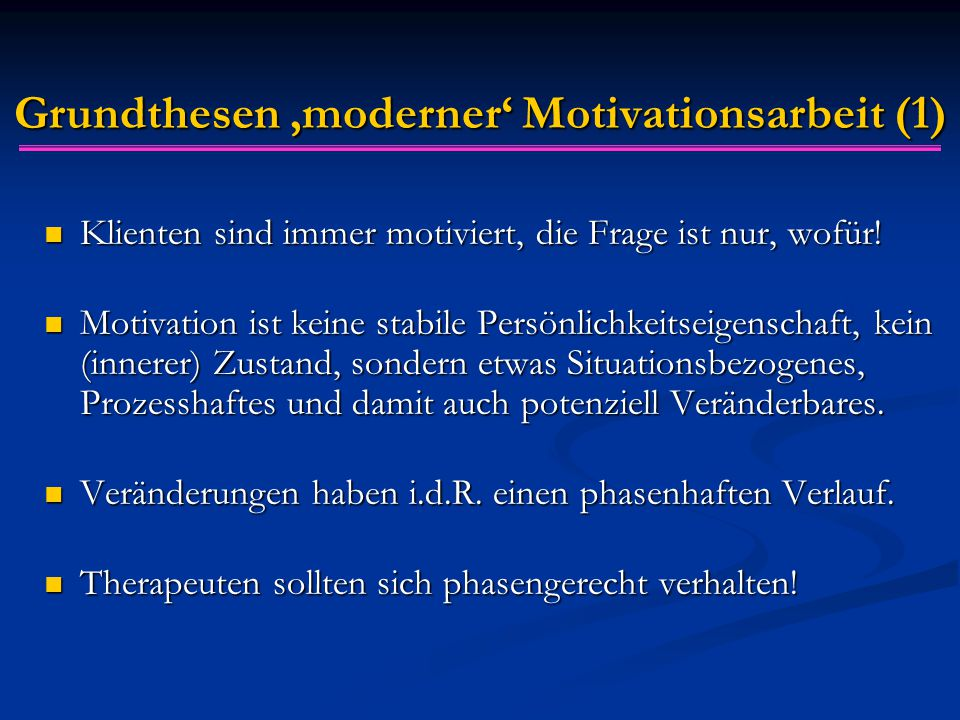 Grundthesen 'moderner' Motivationsarbeit (1)