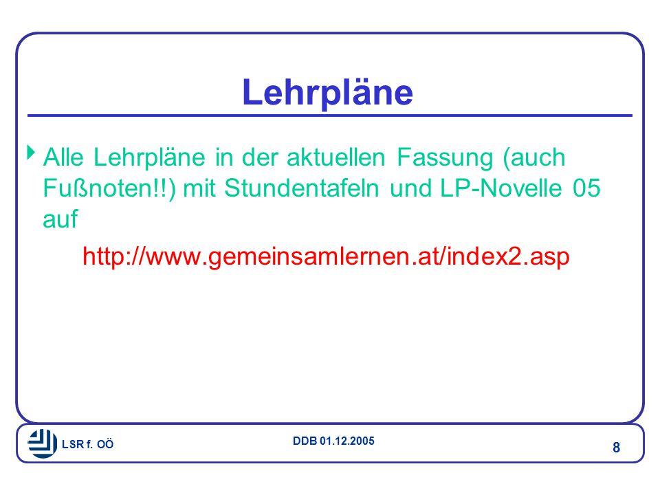 Lehrpläne Alle Lehrpläne in der aktuellen Fassung (auch Fußnoten!!) mit Stundentafeln und LP-Novelle 05 auf.