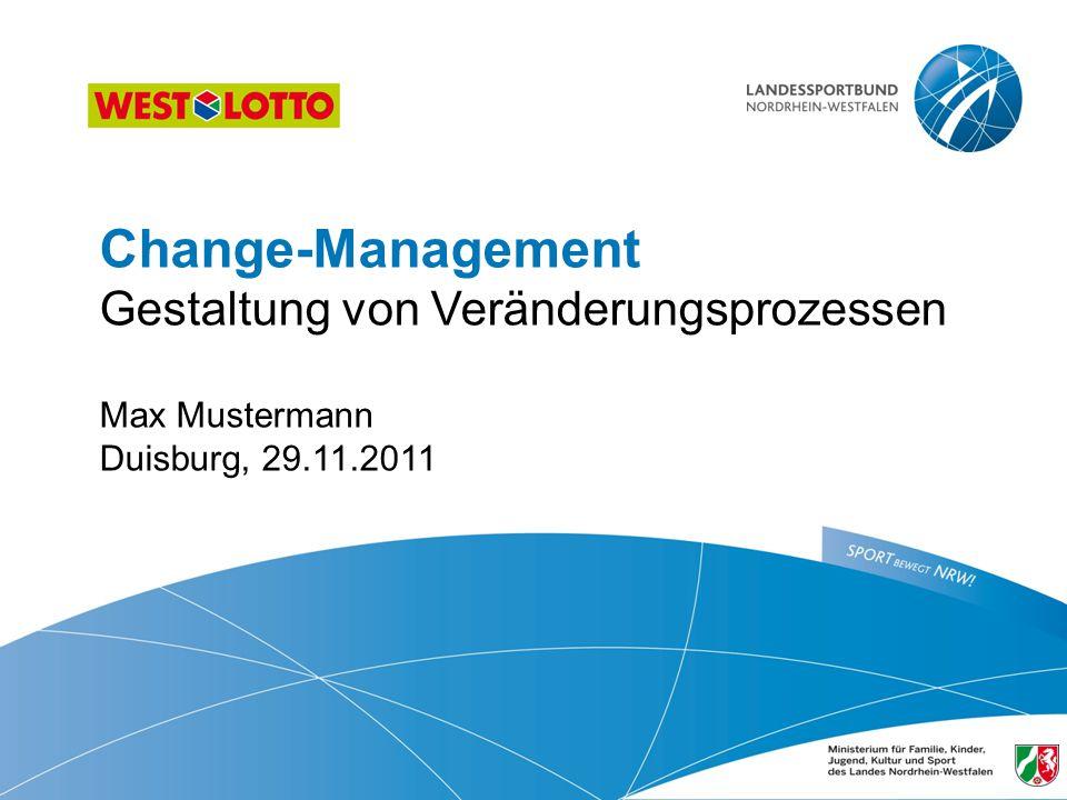 Change-Management Gestaltung von Veränderungsprozessen Max Mustermann Duisburg, 29.11.2011