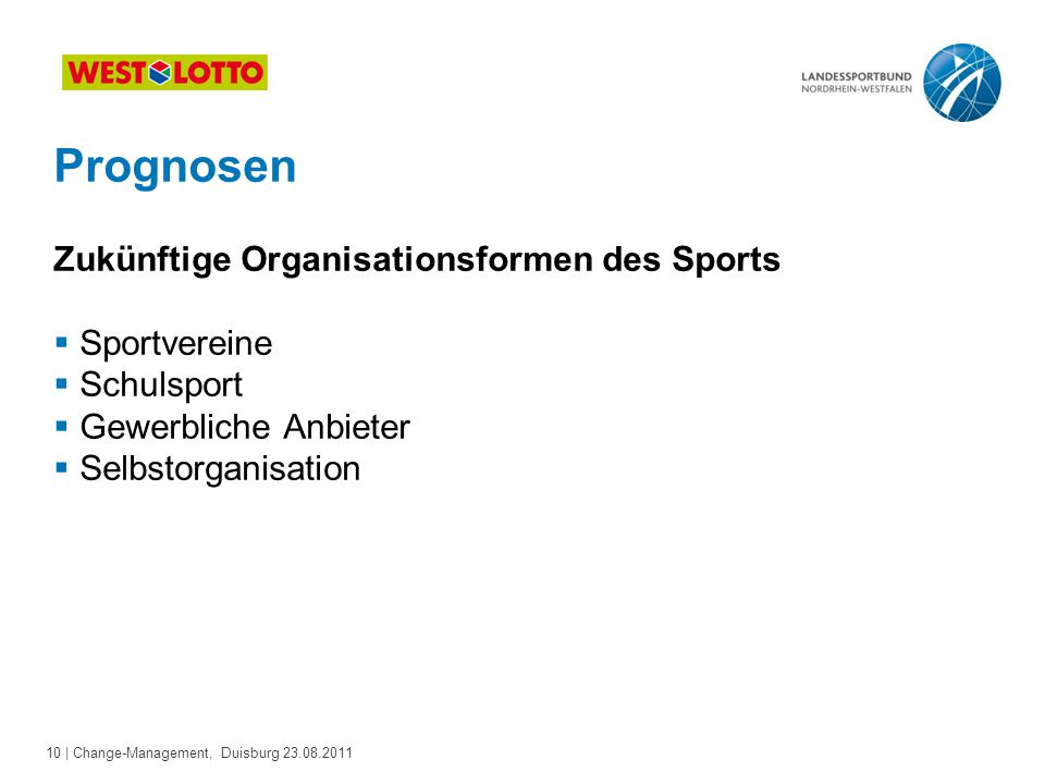Prognosen Zukünftige Organisationsformen des Sports Sportvereine