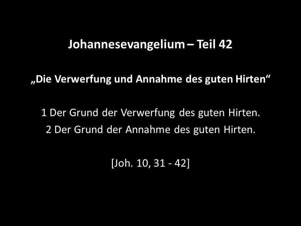 """""""Die Verwerfung und Annahme des guten Hirten"""