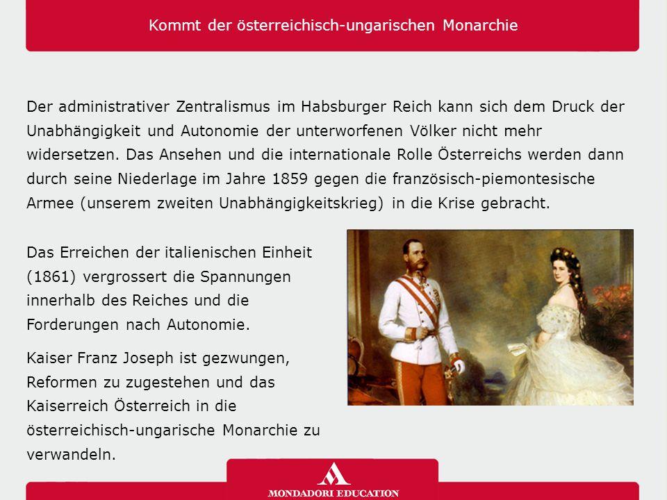 Kommt der österreichisch-ungarischen Monarchie