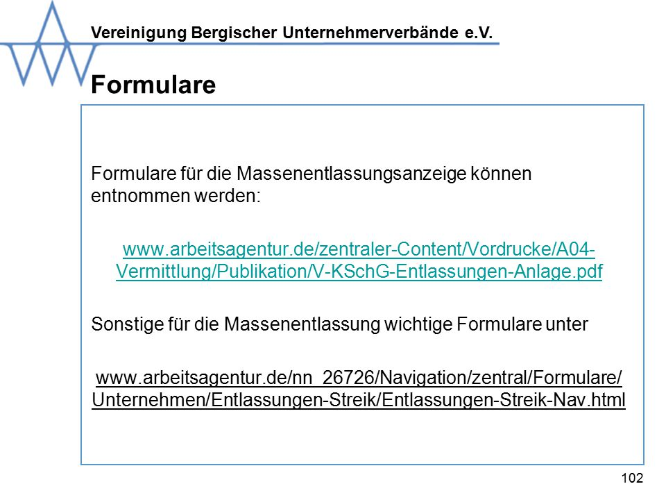 Formulare Formulare für die Massenentlassungsanzeige können entnommen werden: