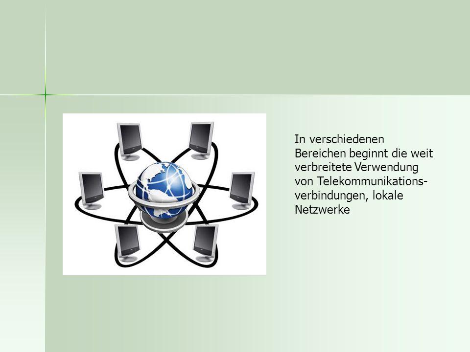 In verschiedenen Bereichen beginnt die weit verbreitete Verwendung von Telekommunikations-verbindungen, lokale Netzwerke