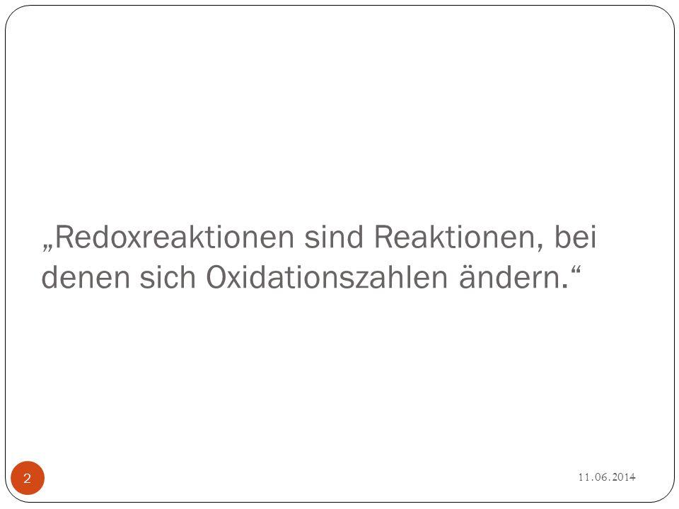 """""""Redoxreaktionen sind Reaktionen, bei denen sich Oxidationszahlen ändern."""