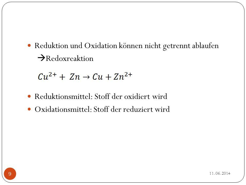Reduktion und Oxidation können nicht getrennt ablaufen Redoxreaktion