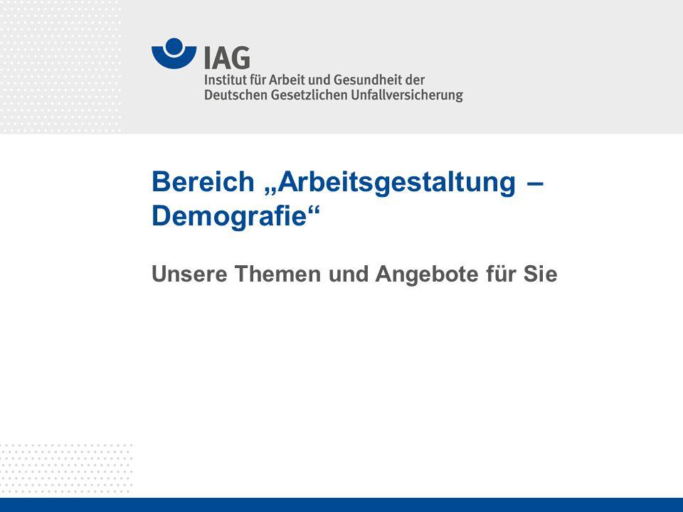 """Bereich """"Arbeitsgestaltung – Demografie"""