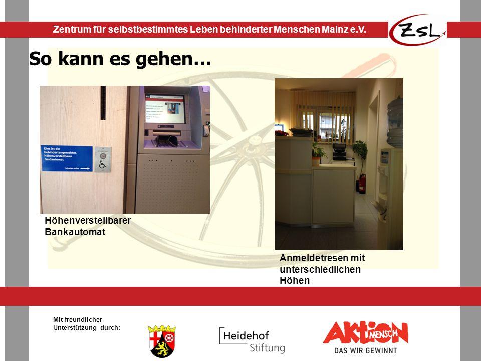 So kann es gehen… Höhenverstellbarer Bankautomat