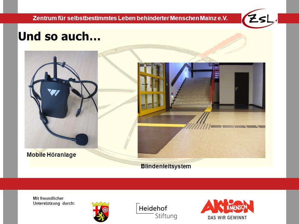 Und so auch… Mobile Höranlage Blindenleitsystem Mit freundlicher