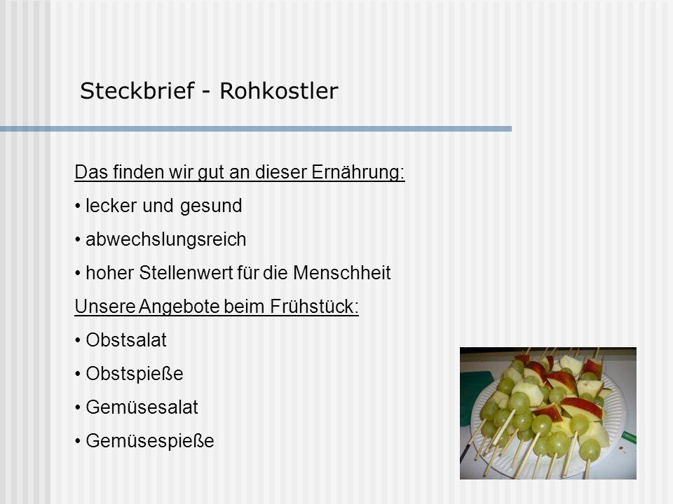 Steckbrief - Rohkostler