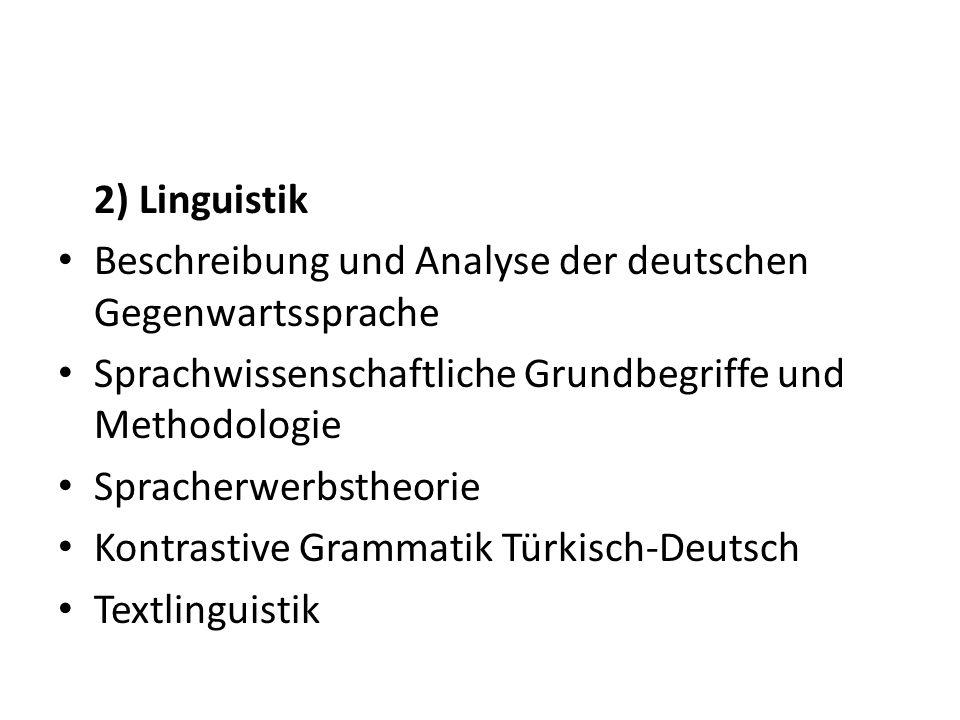 2) Linguistik Beschreibung und Analyse der deutschen Gegenwartssprache. Sprachwissenschaftliche Grundbegriffe und Methodologie.