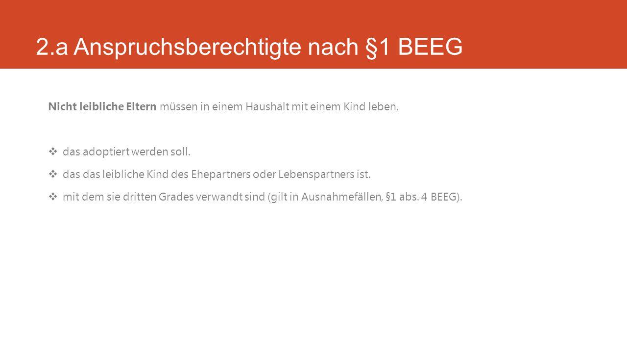 2.a Anspruchsberechtigte nach §1 BEEG