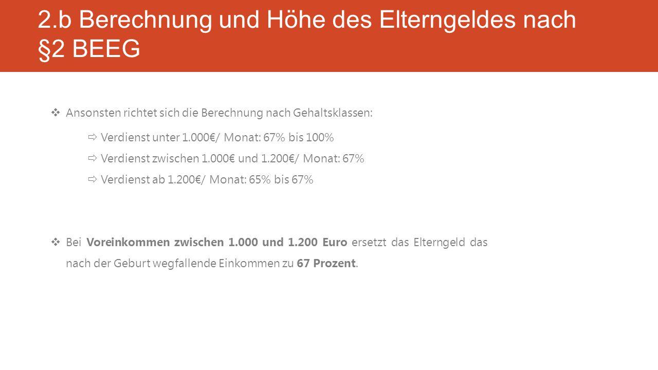 2.b Berechnung und Höhe des Elterngeldes nach §2 BEEG