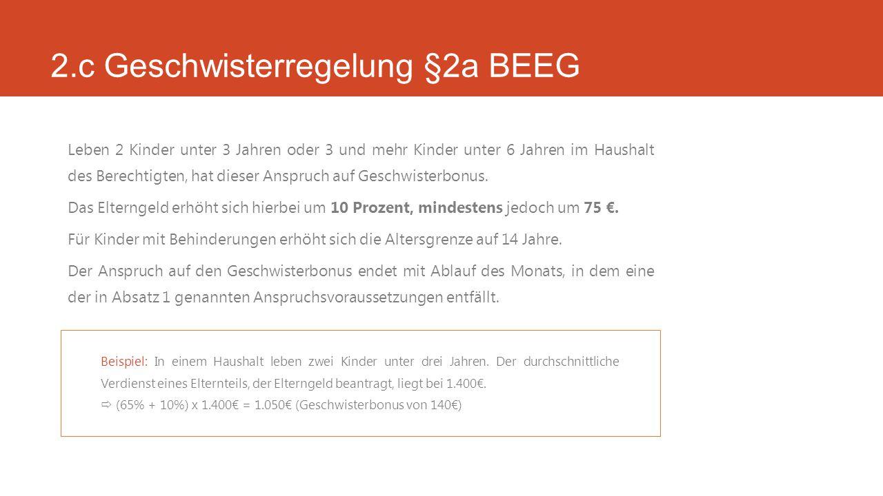 2.c Geschwisterregelung §2a BEEG