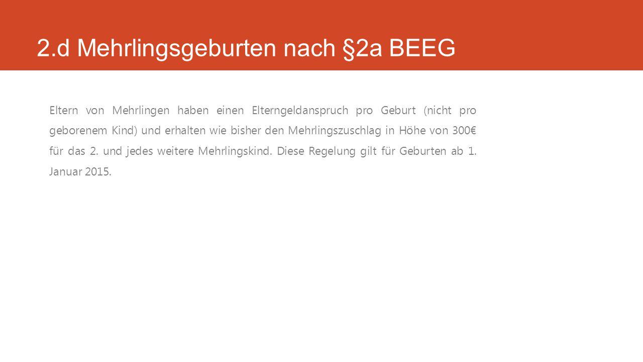 2.d Mehrlingsgeburten nach §2a BEEG