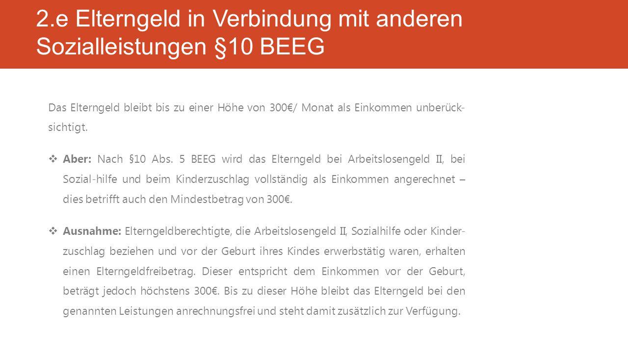 2.e Elterngeld in Verbindung mit anderen Sozialleistungen §10 BEEG