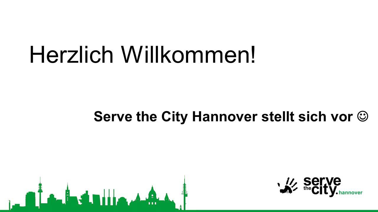 Herzlich Willkommen! Serve the City Hannover stellt sich vor 