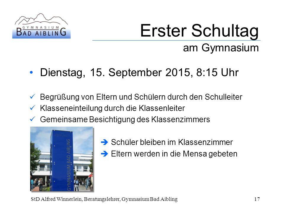 Erster Schultag am Gymnasium Dienstag, 15. September 2015, 8:15 Uhr
