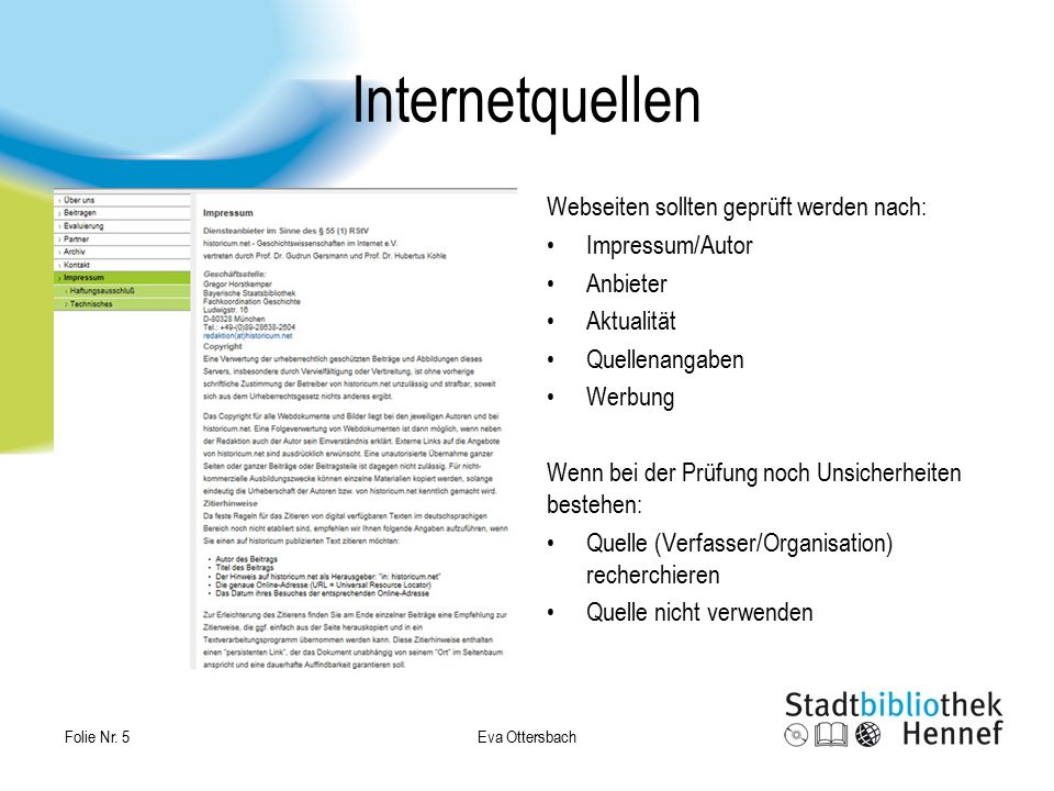 Internetquellen Webseiten sollten geprüft werden nach: Impressum/Autor