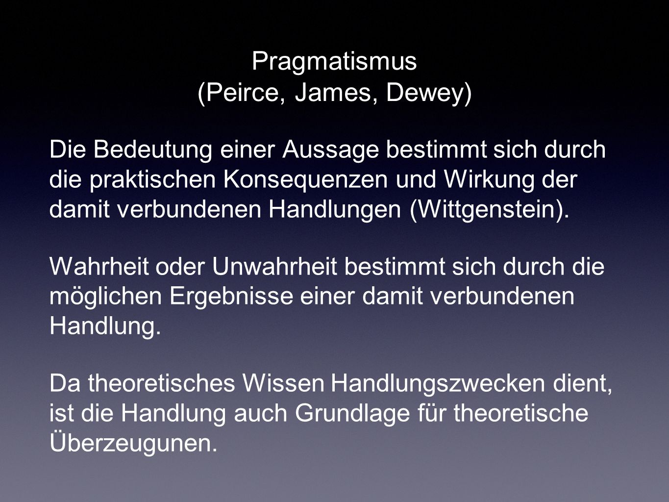 Pragmatismus (Peirce, James, Dewey)