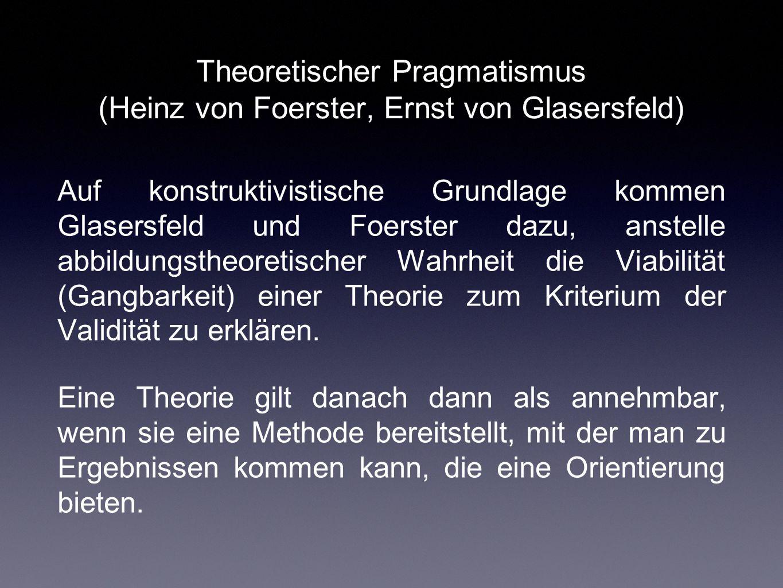 Theoretischer Pragmatismus (Heinz von Foerster, Ernst von Glasersfeld)
