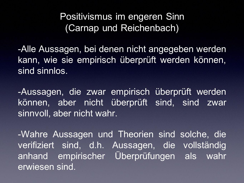 Positivismus im engeren Sinn (Carnap und Reichenbach)