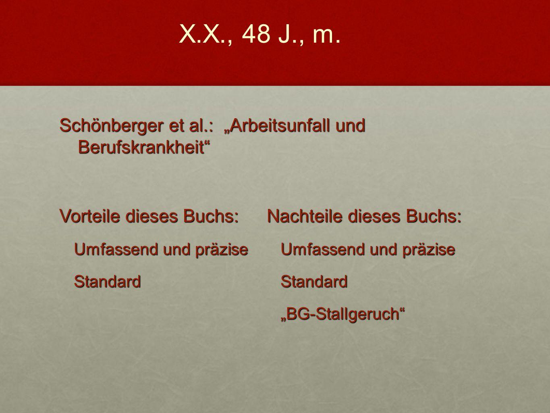 """X.X., 48 J., m. Schönberger et al.: """"Arbeitsunfall und Berufskrankheit Vorteile dieses Buchs: Nachteile dieses Buchs:"""