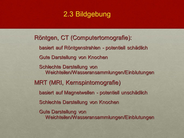 2.3 Bildgebung Röntgen, CT (Computertomografie):