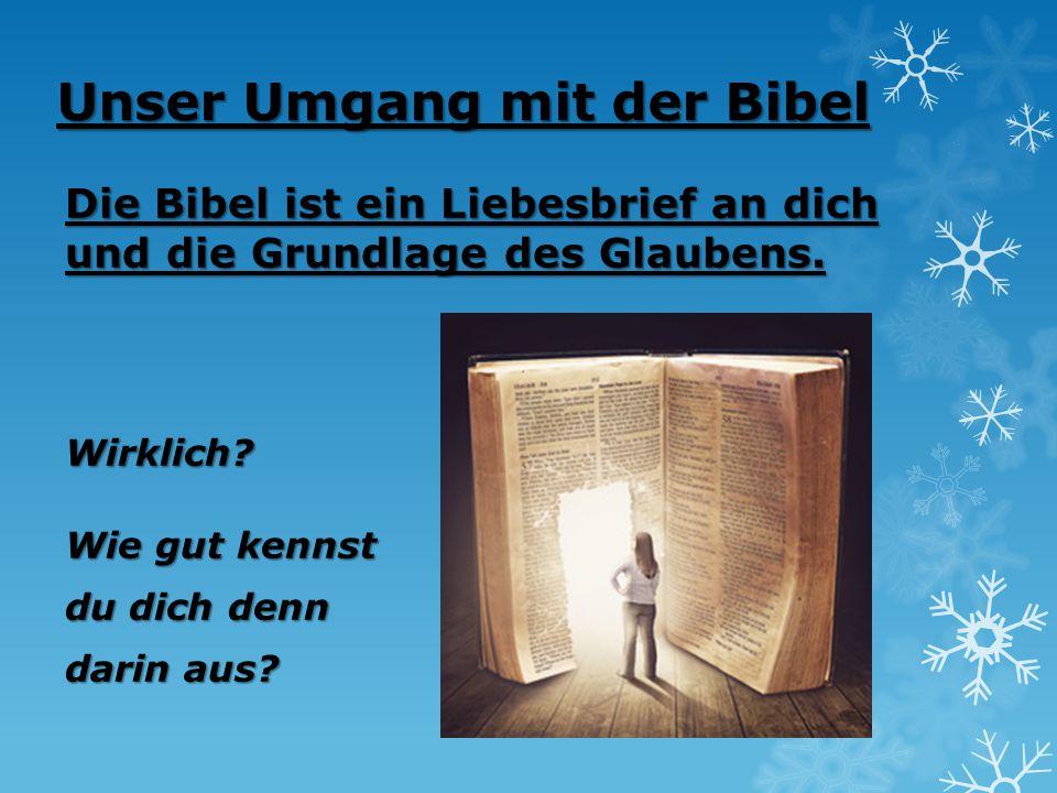 Unser Umgang mit der Bibel
