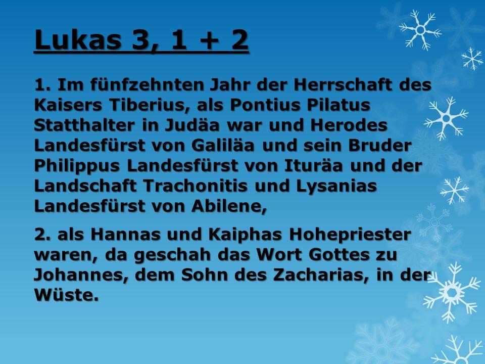 Lukas 3, 1 + 2