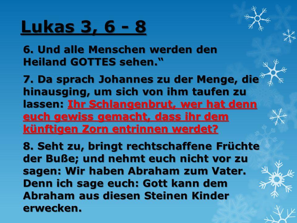 Lukas 3, 6 - 8