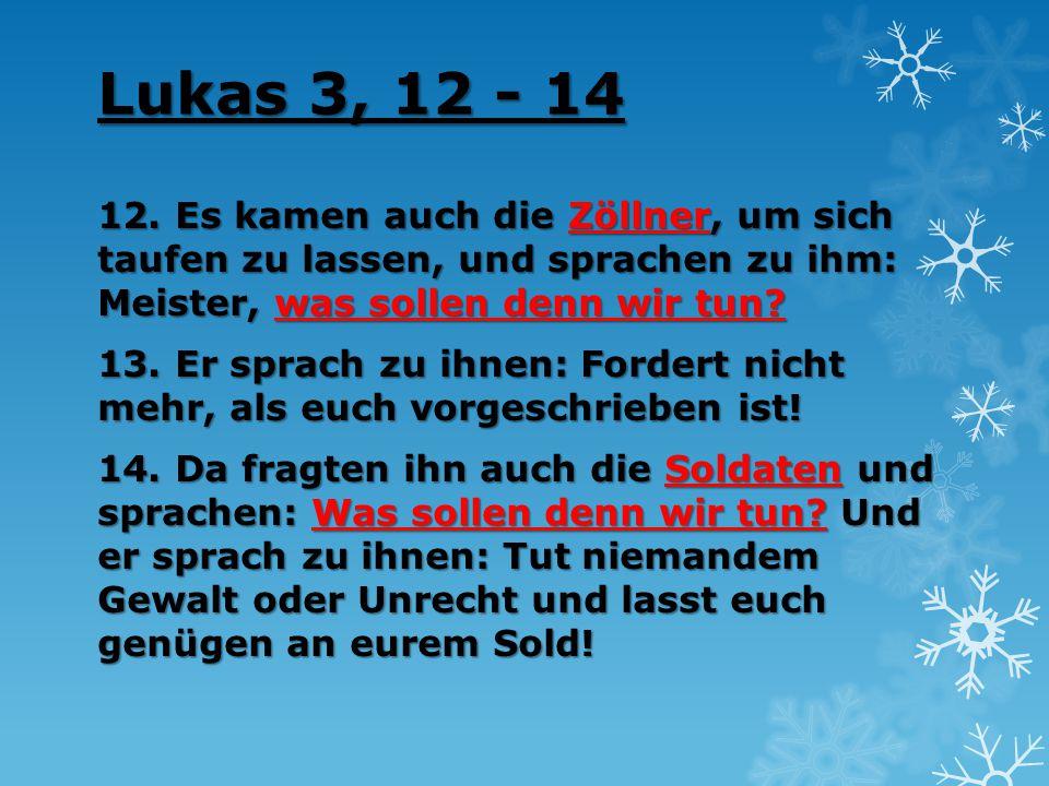 Lukas 3, 12 - 14