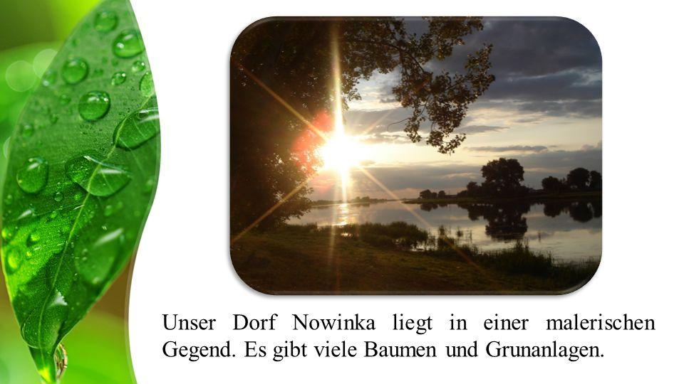 Unser Dorf Nowinka liegt in einer malerischen Gegend
