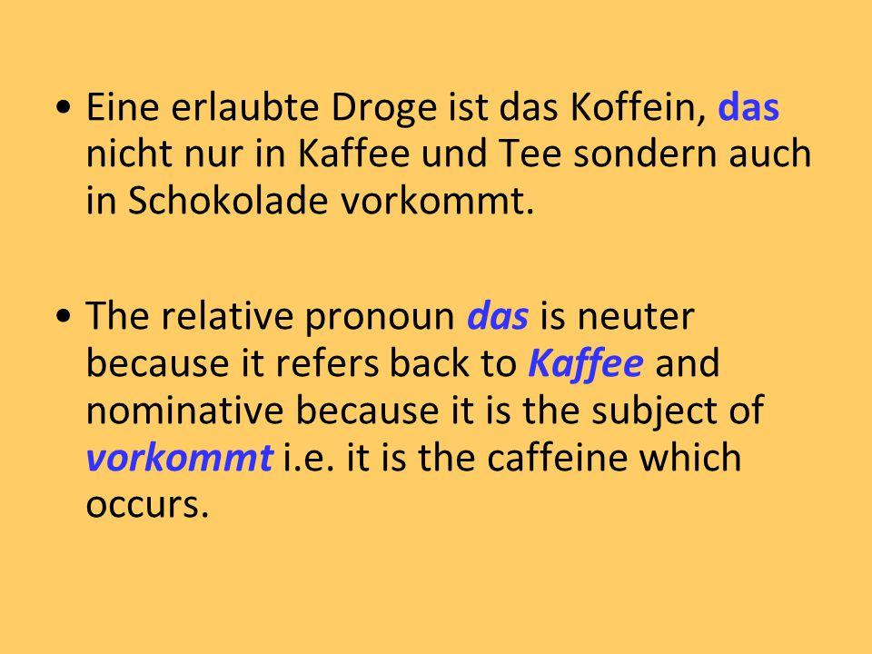 Eine erlaubte Droge ist das Koffein, das nicht nur in Kaffee und Tee sondern auch in Schokolade vorkommt.