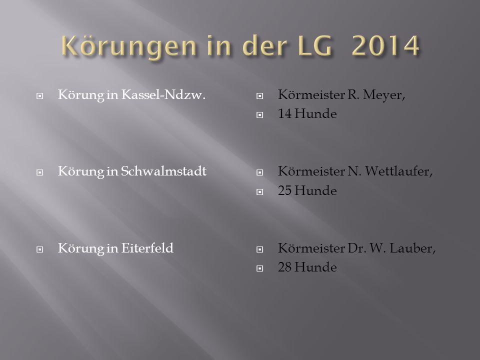 Körungen in der LG 2014 Körung in Kassel-Ndzw. Körung in Schwalmstadt