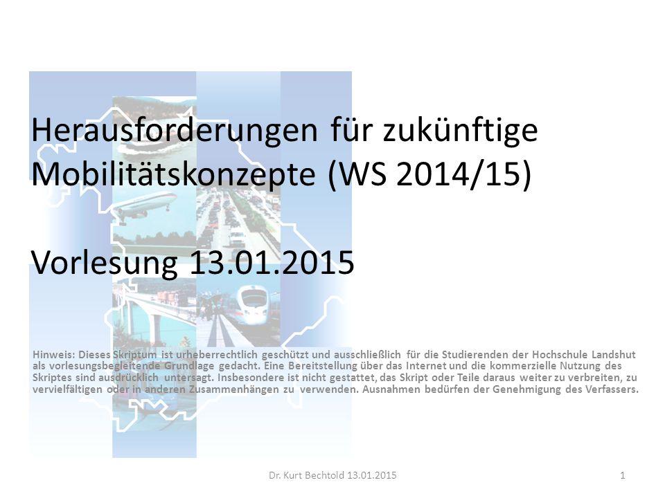Herausforderungen für zukünftige Mobilitätskonzepte (WS 2014/15) Vorlesung 13.01.2015