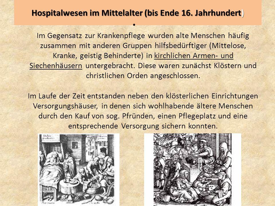 Hospitalwesen im Mittelalter (bis Ende 16. Jahrhundert)