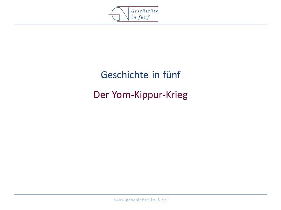 Geschichte in fünf Der Yom-Kippur-Krieg