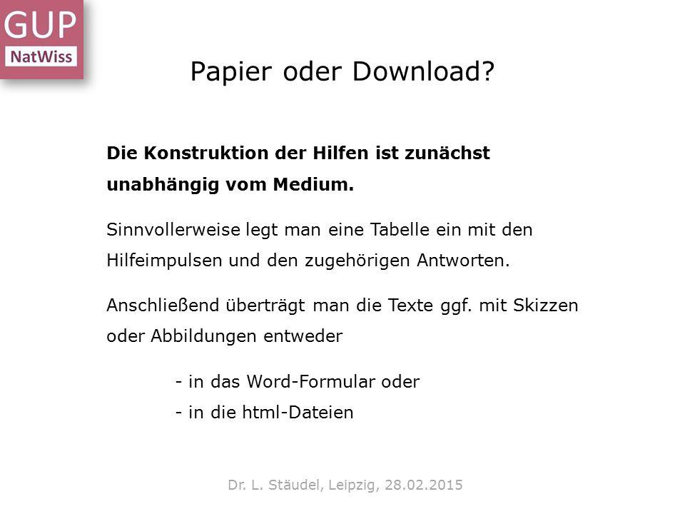 Papier oder Download Die Konstruktion der Hilfen ist zunächst unabhängig vom Medium.