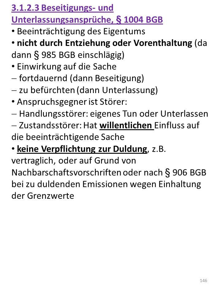 3.1.2.3 Beseitigungs- und Unterlassungsansprüche, § 1004 BGB