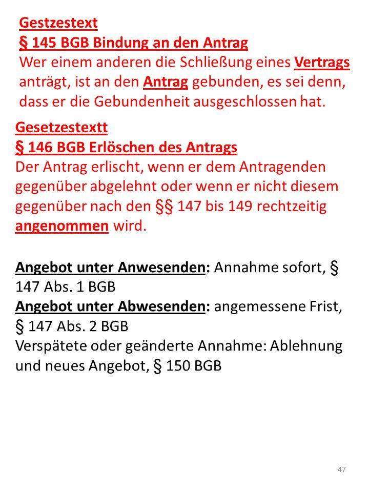 Gestzestext § 145 BGB Bindung an den Antrag.