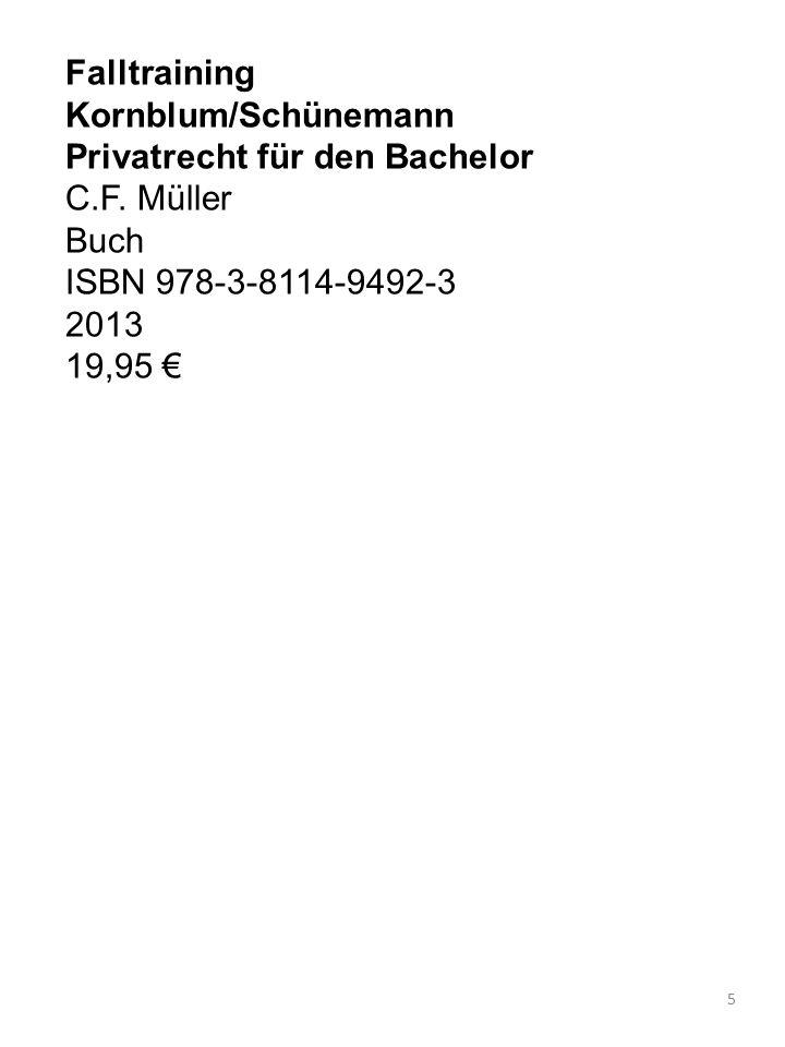 Falltraining Kornblum/Schünemann. Privatrecht für den Bachelor. C.F. Müller Buch ISBN 978-3-8114-9492-3.